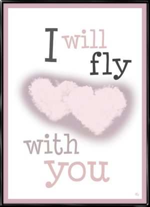 I Will Fly With You, kærligheds inspireret plakat fra Inda Art med skyer som hjerter og citat